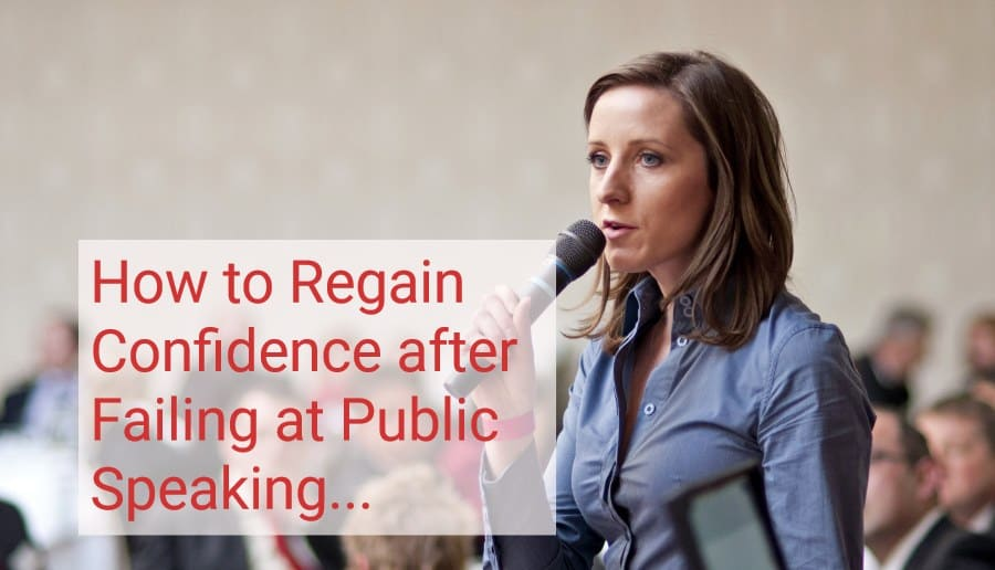 how to regain confidence after failing at public speaking
