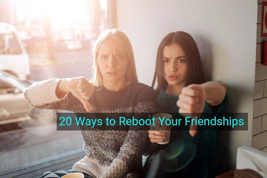 how to have confidence when you have no friends 20 ways to attract new friends