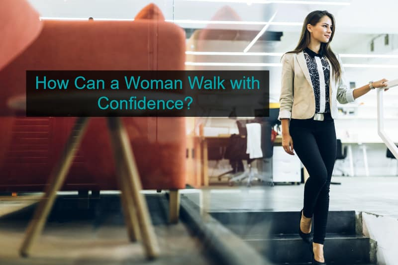 Woman walking with Confidence