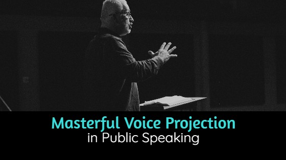 what is voice projection in public speaking